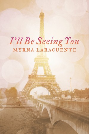 I'll Be Seeing You  by Myrna Laracuente from Bookbaby in General Novel category