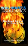 Wal-Mart's EGOnomics - Always - The Greed Behind the Smiley Face  by Charles H.