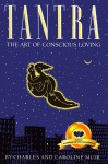 Tantra: The Art of Conscious Loving 20th Anniversary Edition by Charles  Muir from  in  category