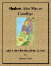 Shalom Also Means Goodbye And Other Stories About Israel - text