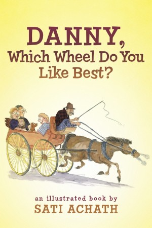 Danny, Which Wheel Do You Like Best?  by Sati Achath from Bookbaby in Children category
