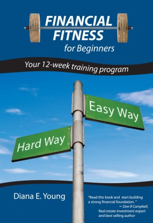 Financial Fitness for Beginners Your 12-Week Training Program by Diana E. Young from Bookbaby in Lifestyle category