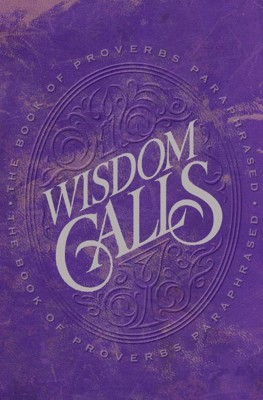 Wisdom Calls - The Book of Proverbs Paraphrased by Patricia King from Bookbaby in Religion category