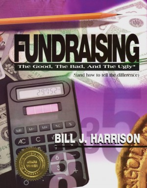 Fundraising: The Good, The Bad, and The Ugly (and how to tell the difference)  by Bill J. Harrison from Bookbaby in Lifestyle category
