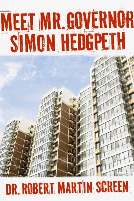 Meet Mr. Governor, Simon Hedgpeth  by Dr. Robert Martin Screen from Bookbaby in General Novel category
