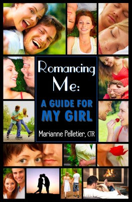 Romancing Me: A Guide for My Girl  by Marianne Pelletier from Bookbaby in Romance category