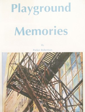 Playground Memories  by Parker Robertson from Bookbaby in True Crime category