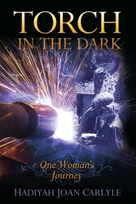 Torch in the Dark One Woman's Journey by Hadiyah Joan Carlyle from Bookbaby in Autobiography,Biography & Memoirs category