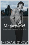 Mersey Me!  A Liverpool Lad On The Loose In The Swingin' 60s  - text