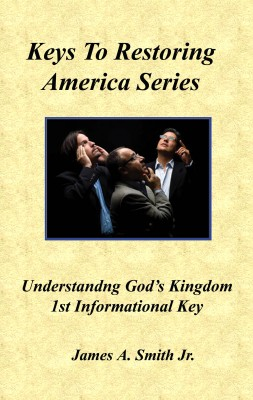 Understanding God's Kingdom 1st Informational Key by James A. Smith Jr. from Bookbaby in Religion category