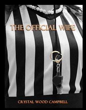 The Official Wife  by Crystal Wood Campbell from Bookbaby in Family & Health category