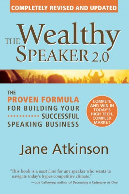 The Wealthy Speaker 2.0 The Proven Formula for Building Your Successful Speaking Business by Jane Atkinson from Bookbaby in Lifestyle category