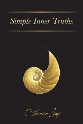 Simple Inner Truths A New Vision Of God, Loving-Kindness And The Meaning Of Our Lives by Steven Jay from Bookbaby in Religion category