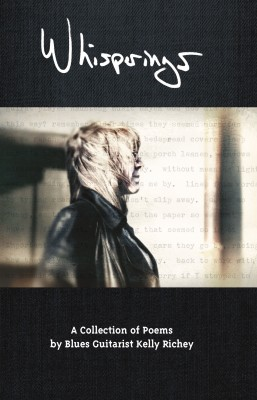 Whisperings A Collection of Poems by Blues Guitarist Kelly Richey by Kelly Richey from Bookbaby in General Novel category