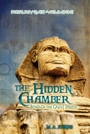 The Hidden Chamber Beneath the Great Sphinx Portal Key Quest Volume One by M. A. Joines from Bookbaby in Teen Novel category