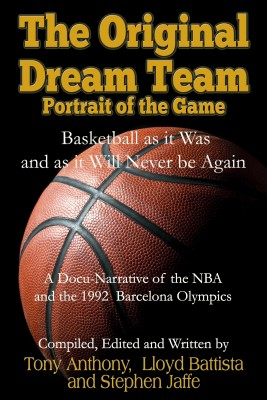 The Original Dream Team Portrait of the Game by Lloyd Battista from Bookbaby in Sports & Hobbies category
