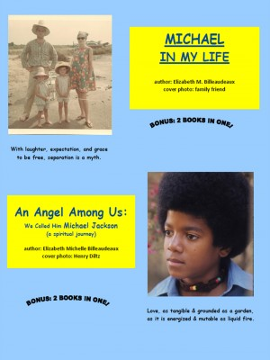 Michael in My Life An Angel Among Us: We Called Him Michael Jackson: a spiritual journey by Elizabeth Michelle Billeaudeaux from Bookbaby in Religion category