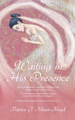 Waiting in His Presence  by Patrice J. Minor-Floyd from Bookbaby in Religion category