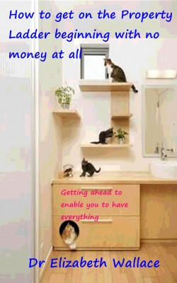 How To Get On The Property Ladder Beginning With No Money At All Getting Ahead To Enable You To Have Everything