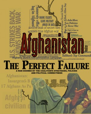 Afghanistan:  The Perfect Failure A War Doomed by the Coalition's Strategies, Policies and Political Correctness by John L. Cook from Bookbaby in History category
