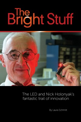 The Bright Stuff The LED And Nick Holonyak's Fantastic Trail Of Innovation