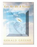 Let Me Be A Vessel by Gerald Greene from  in  category
