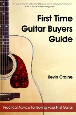 First Time Guitar Buyers Guide Practical Advice For Buying Your First Guitar by Kevin Craine from Bookbaby in General Academics category