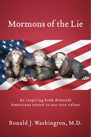 Mormons of the Lie  by Ronald J. Washington, MD from Bookbaby in Science category