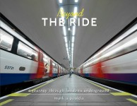 Beyond the Ride A Journey Through London's Underground by Mark A Paulda from  in  category