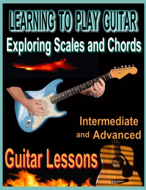 Learning to Play Guitar : Exploring Chords and Scales  by Bob Fetherolf from Bookbaby in General Academics category