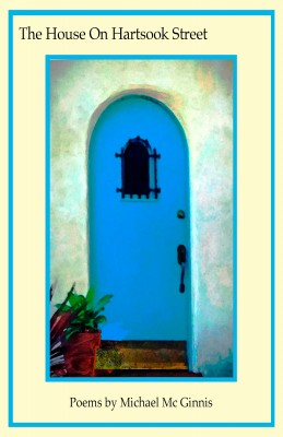 The House On Hartsook Street Poems by Michael Mc Ginnis by Michael Mc Ginnis from Bookbaby in General Novel category