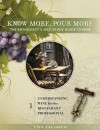 Know More, Pour More - The Enthusiast's Self-Study Guide to Wine Understanding Wine For the Restaurant Professional by Lisa Talarico from  in  category
