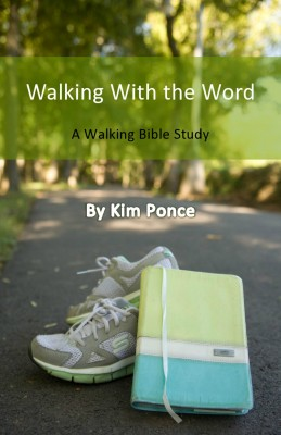 Walking With the Word A Walking Bible Study by Kim Ponce from Bookbaby in Religion category