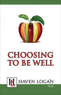 Choosing to Be Well  by Haven Logan from Bookbaby in Family & Health category