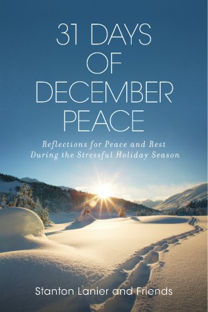 31 Days of December Peace Reflections for Peace and Rest During the Stressful Holiday Season by Stanton Lanier from Bookbaby in Religion category