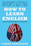 How to Learn English A Guide To Speaking English Like A Native Speaker by Fabien Snauwaert from  in  category