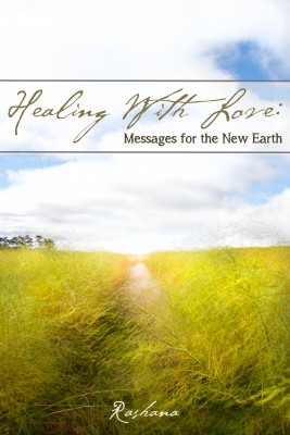 Healing with Love Messages for the New Earth by Rashana from Bookbaby in Lifestyle category