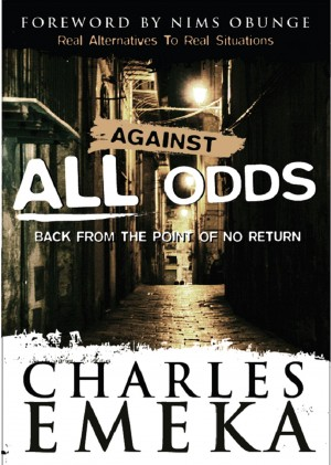 Against All Odds Back From The Point Of No Return  by Charles Emeka from Bookbaby in Autobiography,Biography & Memoirs category