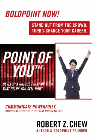 Point of You: Develop A Unique Point of View That Helps You Sell Now! by Robert Z. Chew from Bookbaby in Business & Management category
