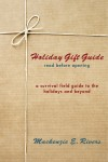 Holiday Gift Guide: Read Before Opening A Survival Field Guide to the Holidays and Beyond by Mackenzie E. Rivers from  in  category