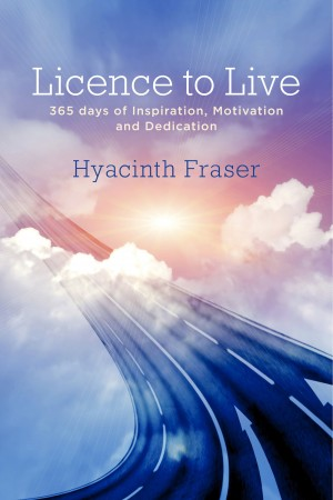 Licence to Live 365 days of Inspiration, Motivation and Dedication by Hyacinth Fraser from Bookbaby in Religion category