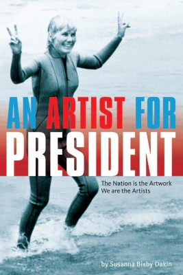 An Artist For President The Nation is the Artwork, We are the Artists