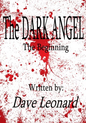 The Dark Angel The Beginning by Dave Leonard from Bookbaby in General Novel category