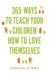 365 Ways to Teach Your Children How to Love Themselves - text