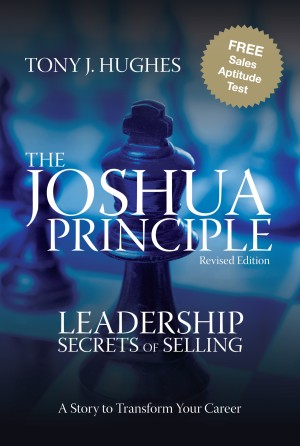The Joshua Principle - Leadership Secrets of Selling by Tony J. Hughes from Bookbaby in Lifestyle category