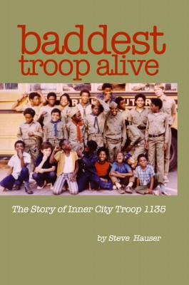 Baddest Troop Alive - The Story of Inner City Troop 1135 by Steve Hauser from Bookbaby in General Novel category