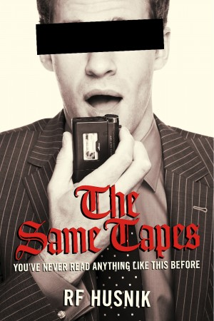 The Same Tapes - You've Never Read Anything Like This Before. by RF Husnik from Bookbaby in History category