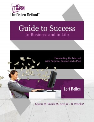 Guide to Success in Business and in Life - The Ballen Method by Lori Ballen from Bookbaby in Lifestyle category