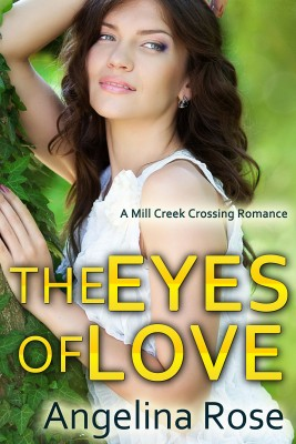The Eyes of Love by Angelina Rose from Bookbaby in Romance category