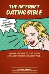 The Internet Dating Bible - An Unintentional Self Help Book for Ladies in their 30's and Beyond... by Elisha Weinberg from  in  category